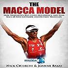 The Macca Model: How Triathlon's Best, Chris McCormack, and Team MaccaX Succeed Inside and Outside Triathlon Hörbuch von Nick Cicerchi, Joanne Baxas Gesprochen von: Mark Stahr