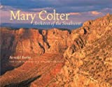 img - for Mary Colter: Architect of the Southwest [Paperback] [2002] (Author) Arnold Berke, Alexander Vertikoff book / textbook / text book