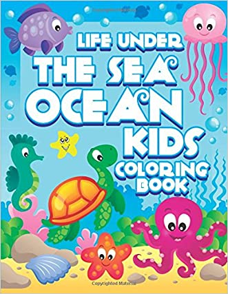 Life Under The Sea: Ocean Kids Coloring Book (Super Fun Coloring Books For Kids) (Volume 28)
