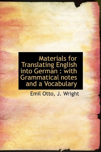 Materials for Translating English Into German: With Grammatical Notes and a Vocabulary
