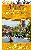 A Debt Is Finally Paid: A Marsden-Lacey Murder Mystery (Marsden-Lacey Murder Mystery Book Two)