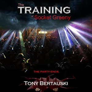 The Training of Socket Greeny: The Socket Series, Book 2 | [Tony Bertauski]