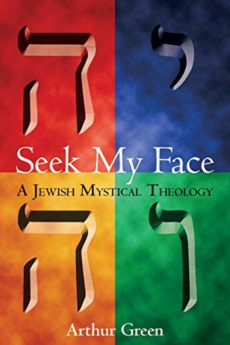 Seek My Face: A Jewish Mystical Theology: 0