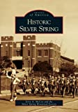 img - for Historic Silver Spring (MD) (Images of America) book / textbook / text book