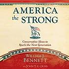 America the Strong: Conservative Ideas to Spark the Next Generation (       ungekürzt) von William J. Bennett, John T. E. Cribb Gesprochen von: John McLain