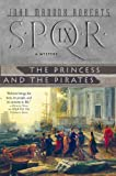 img - for SPQR IX: The Princess and the Pirates (The SPQR Roman Mysteries) book / textbook / text book
