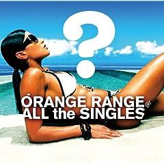 ALL the SINGLES(ORANGE RANGE)