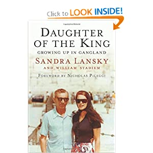 Daughter of the King: Growing Up in Gangland by Sandra Lansky and William Stadiem