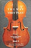 The Way They Play, Book 9: Illustrated Discussions With Famous Artists and Teachers (0876665865) by Samuel Applebaum