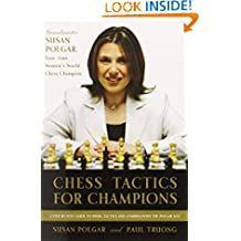 Chess Tactics for Champions: A Step-By-Step Guide to Using Tactics and Combinations the Polgar Way price comparison at Flipkart, Amazon, Crossword, Uread, Bookadda, Landmark, Homeshop18