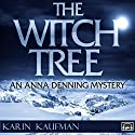 The Witch Tree: Anna Denning, Book 1 (       UNABRIDGED) by Karin Kaufman Narrated by Becky Doughty