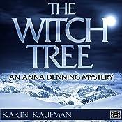 The Witch Tree: Anna Denning, Book 1 | [Karin Kaufman]