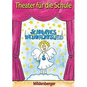 """Theater für die Schule - Schnuppes Weihnachtslied"""": Aufführungsmaterial ohne CD"""