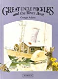 Great Uncle Prickles and the River Boat (060030972X) by Adams, Georgie