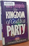The Kingdom of God is a Party: God's Radical Plan for His Family (0849907675) by Tony Campolo