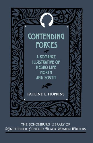 Contending Forces: A Romance Illustrative of Negro Life North and South (The Schomburg Library of Nineteenth-Century Black Women Writers)