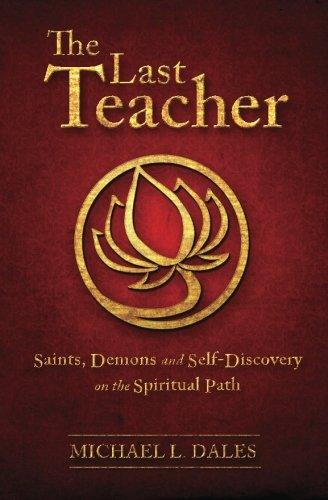 The Last Teacher: Saints, Demons and Self-Discovery on the Spiritual Path