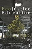 img - for EcoJustice Education: Toward Diverse, Democratic, and Sustainable Communities (Sociocultural, Political, and Historical Studies in Education) by Martusewicz, Rebecca A., Edmundson, Jeff, Lupinacci, John (2011) Paperback book / textbook / text book