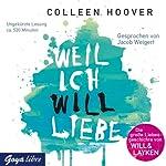Weil ich Will liebe   Colleen Hoover
