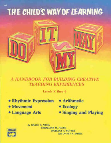 Do It My Way: The Child's Way of Learning (Levels K Thru 6)