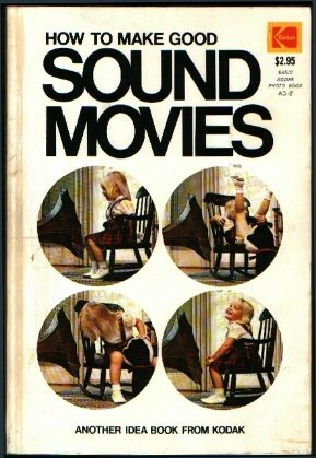 How to make good sound movies (Kodak publication), Eastman Kodak Company
