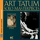 The Art Tatum Solo Masterpieces, Vol. 1 [Original Jazz Classics Remasters]