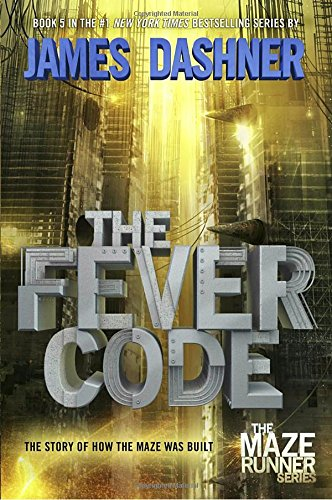 The-Fever-Code-Maze-Runner-Book-Five-Prequel-The-Maze-Runner-Series