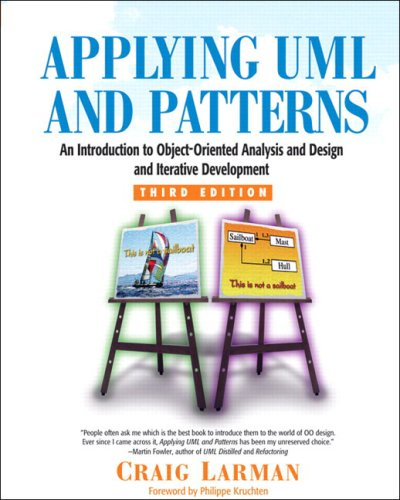 Applying UML and Patterns: An Introduction to Object-Oriented Analysis and Design