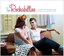 The Rockabillies (Center for American Places - Center Books on