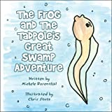 img - for The Frog and The Tadpole's Great Swamp Adventure book / textbook / text book