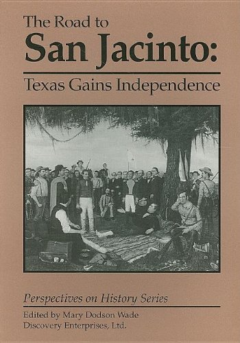 Road to San Jacinto: Texas Gains Indepen (Perspectives on History)