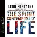 The Spirit Contemporary Life: Unleashing the Miraculous in Your Everyday World Hörbuch von Leon Fontaine Gesprochen von: Leon Fontaine