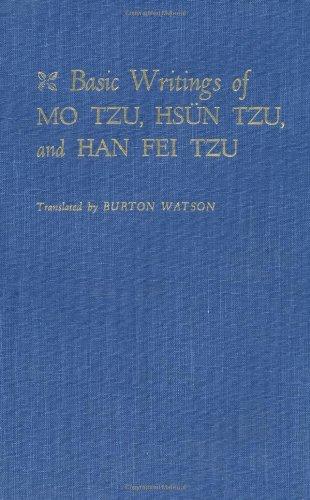 Basic Writings of Mo Tzu, Hsun Tzu, and Han Fei Tzu
