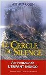 Le cercle du silence : Rencontre avec les êtres de l'intérieur par Colin