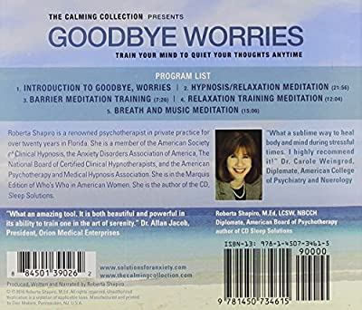 The Calming Collection - Goodbye Worries. ** Guided meditation to train your mind to quiet your thoughts - Train your mind to quiet your thoughts CD - Hypnotic Guided CD ** from Roberta Shapiro Productions