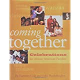 Coming Together: Celebrations for African American Familiesby Harriette Cole