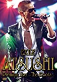 EXILE ATSUSHI Premium Live 〜The Roots〜 [DVD]
