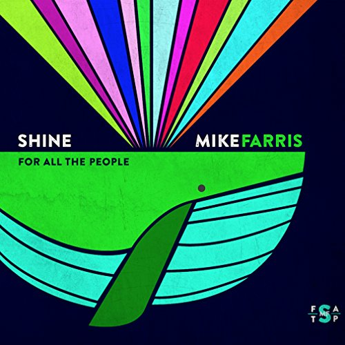 Mike Farris-Shine For All The People-CD-FLAC-2014-BOCKSCAR Download