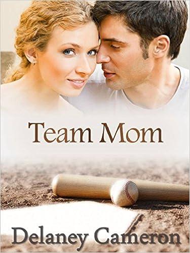 Team Mom: A Sweet Contemporary Romance