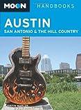 Moon Austin, San Antonio and the Hill Country (Moon Handbooks)