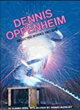 Dennis Oppenheim: Selected Works 1967-90 : And the Mind Grew Fingers