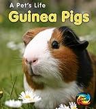 Anita Ganeri Guinea Pigs (A Pet's Life)