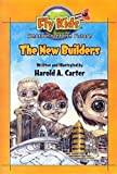 Fly Kids, Sentinels of the Future: The New Builders (Fly Kids the New Builders)