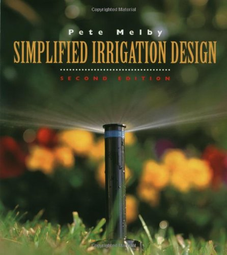 Simplified Irrigation Design, 2nd Edition (Landscape Architecture), Melby, Pete