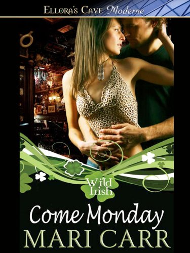 Come Monday (Wild Irish, Book One)