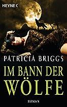 IM BANN DER WÖLFE: ALPHA & OMEGA 4 - ROMAN (GERMAN EDITION)