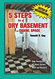 5 Steps to a Dry Basement or Crawl Space: An Alternative to Aftermarket Waterproofing for Wet Basements