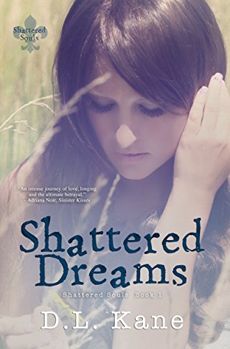 Shattered Dreams by D.l. Kane ebook deal