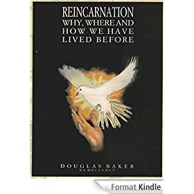 Reincarnation - Why, Where & How We Have Lived Before (English Edition)