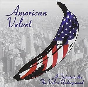 American Velvet: Tribute to the Velvet Underground